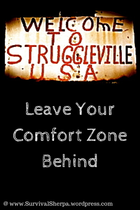 Welcome to Struggleville: Now Entering Your Un-Comfort Zone