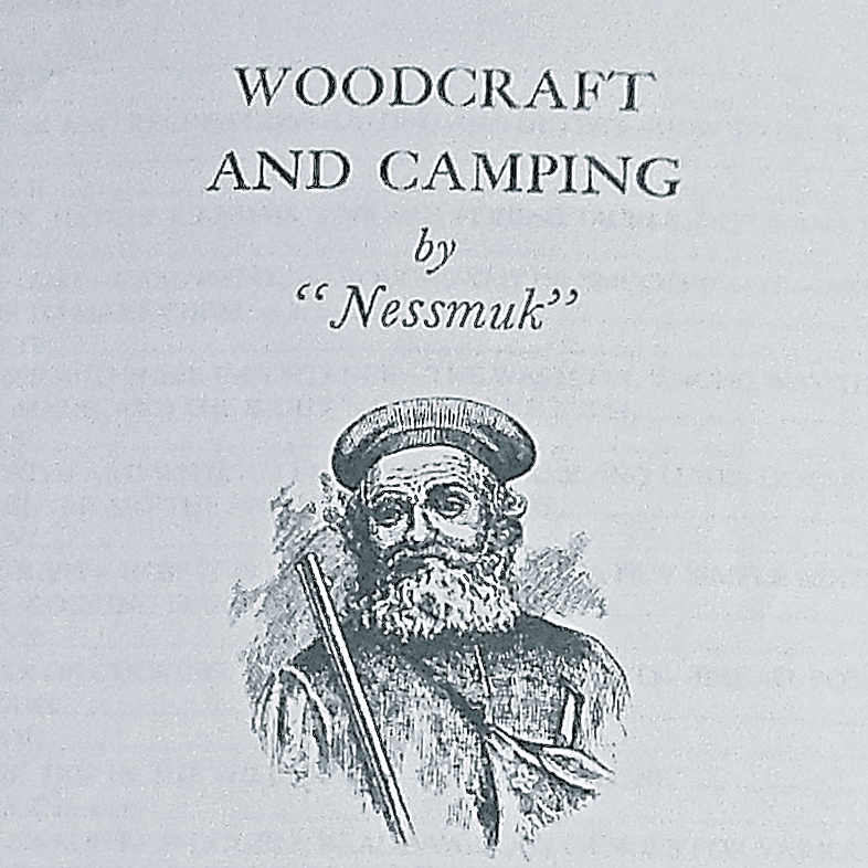 """Woodcraft and Camping by """"Nessmuk"""""""