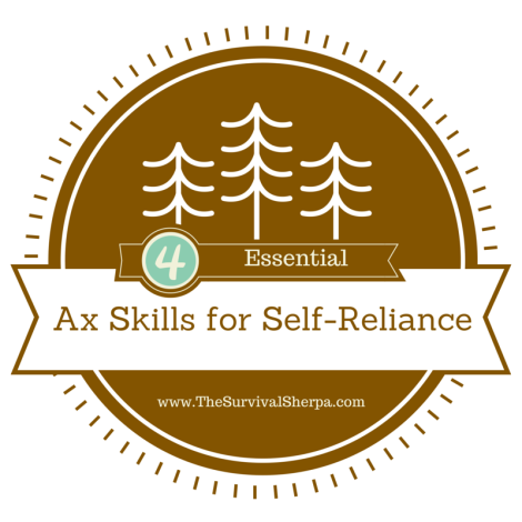 4 Essential Ax Skills for Self-Reliance | www.TheSurvivalSherpa.com