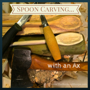 Spoon Carving with an Ax | www.TheSurvivalSherpa.com