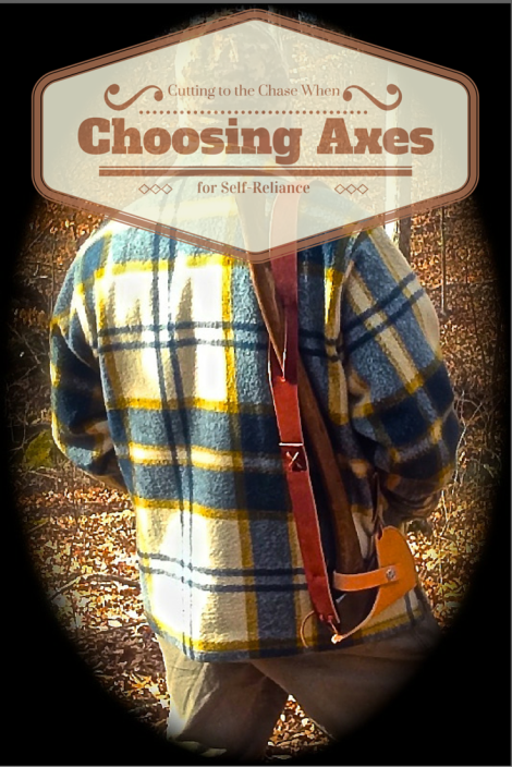 Cutting to the Chase When Choosing Axes for Self-Reliance | www.TheSurvivalSherpa.com