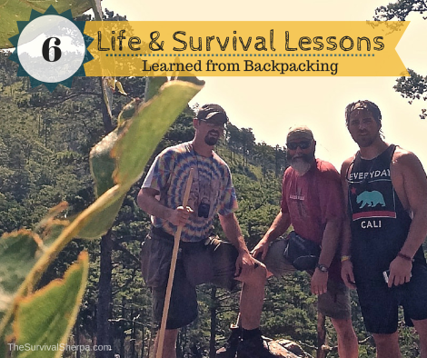 6 Life and Survival Lessons Learned from Backpacking - TheSurvivalSherpa.com