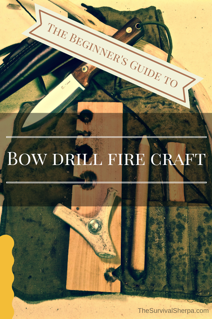The Beginner's Step By Step Guide To Bow Drill Fire Craft