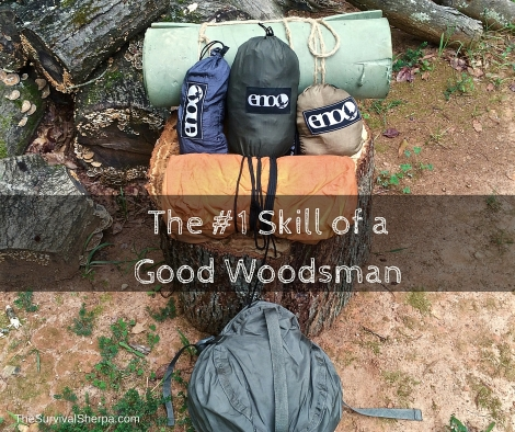 The Number 1 Skill of a Good Woodsman - TheSurvivalSherpa.com