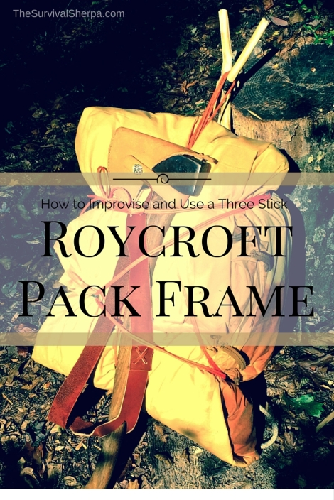 How to Improvise and Use a Three Stick Roycroft Pack Frame - TheSurvivalSherpa.com