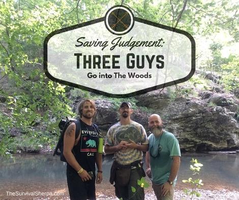 Saving Judgement: Three Guys Go to the Woods