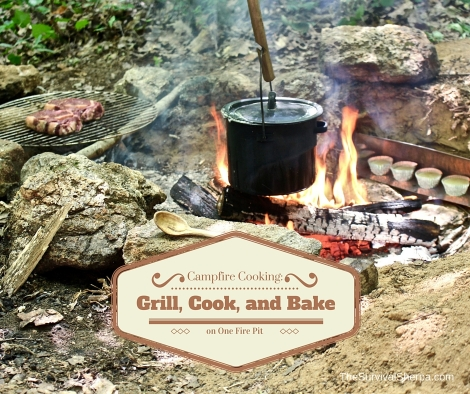 Campfire Cooking- Grill, Cook, and Bake on One Fire Pit - TheSurvivalSherpa.com