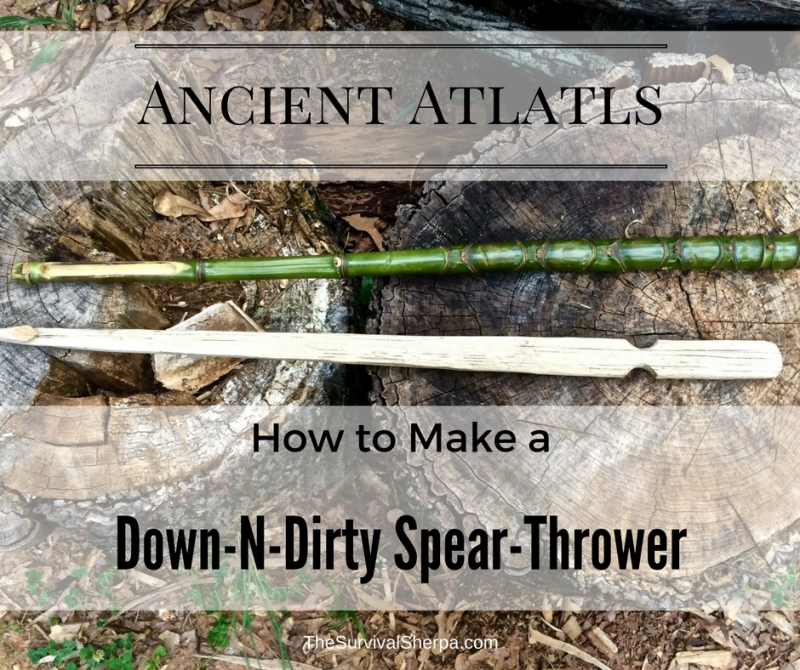 Ancient Atlatls: How to Make a Down-N-Dirty Spear-Thrower ~ TheSurvivalSherpa.com