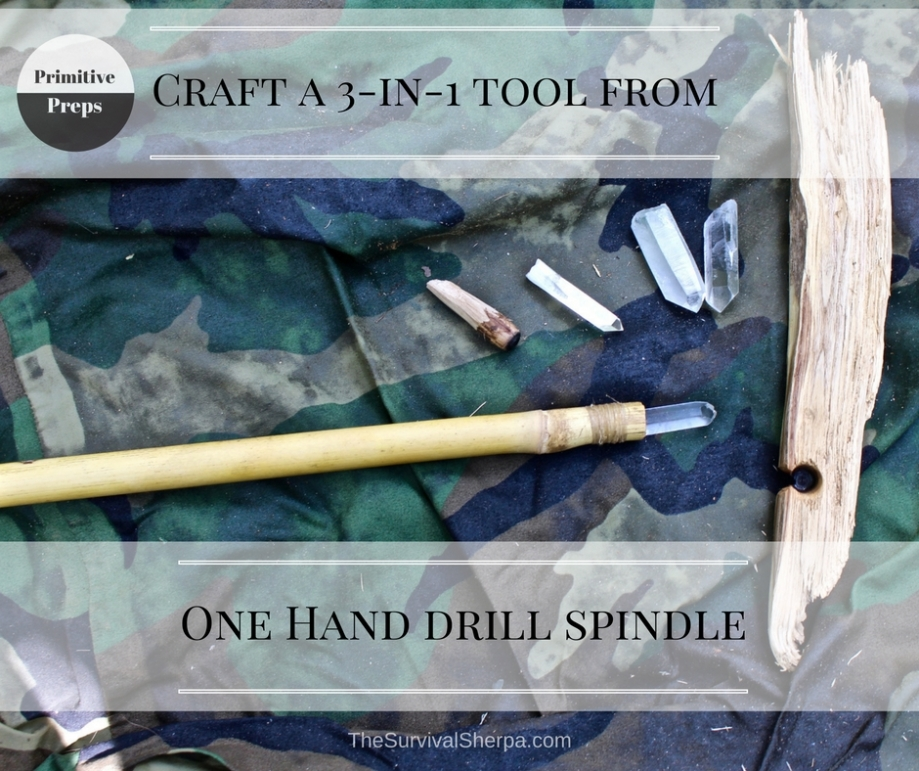 Primitive Preps- Craft a 3-in-1 Tool from One Hand Drill Spindle - TheSurvivalSherpa.com