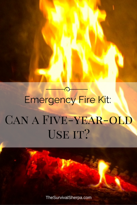 Emergency Fire Kit: Can a Five-Year-Old Use It? ~ TheSurvivalSherpa.com