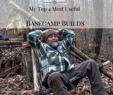 My Top 4 Most Useful Basecamp Builds ~ TheSurvivalSherpa.com