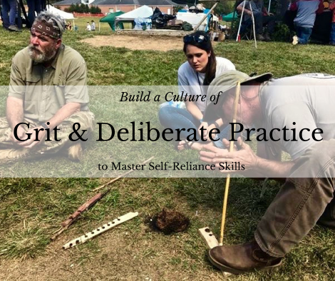 Build a Culture of Grit and Deliberate Practice to Master Self-Reliance Skills - TheSurvivalSherpa.com
