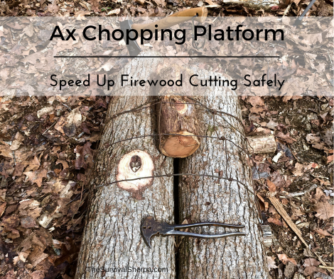ax-chopping-platform-speed-up-firewood-cutting-safely-thesurvivalsherpa-com