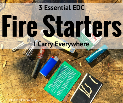3 Essential EDC Fire Starters I Carry Everywhere ~ TheSurvivalSherpa.com