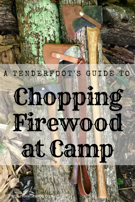 A Tenderfoot's Guide to Chopping Firewood at Camp ~ TheSurvivalSherpa.com