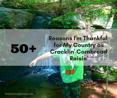 5o+ Reasons I'm Thankful for My Country as Cracklin' Cornbread_ Raisin' _ TheSurvivalSherpa.com