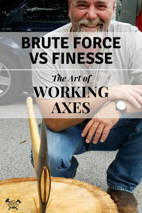 Brute Force vs Finesse: The Art of Working Axes - TheSurvivalSherpa.com
