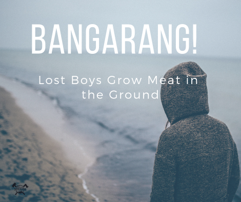 BANGARANG! Lost Boys Grow Meat in the Ground - TheSurvivalSherpa.com